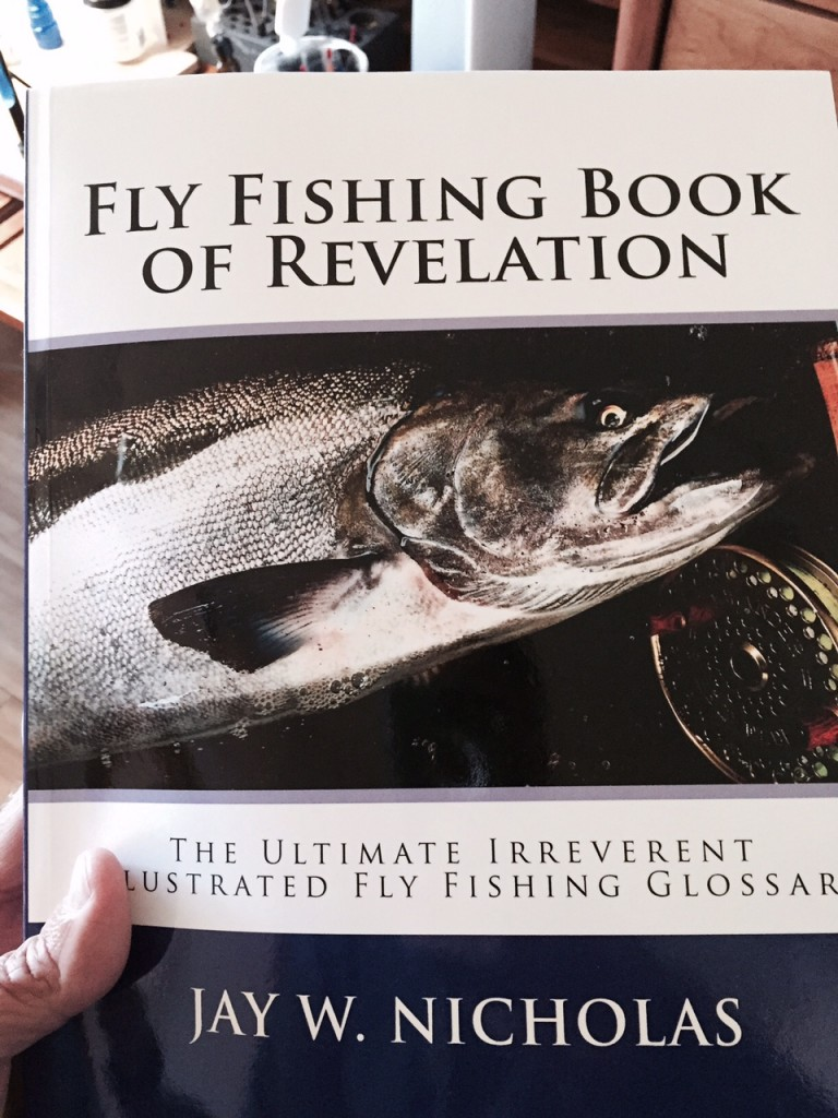 The Ultimate, Irreverent Fly Fishing Glossary, Book of Revelation.