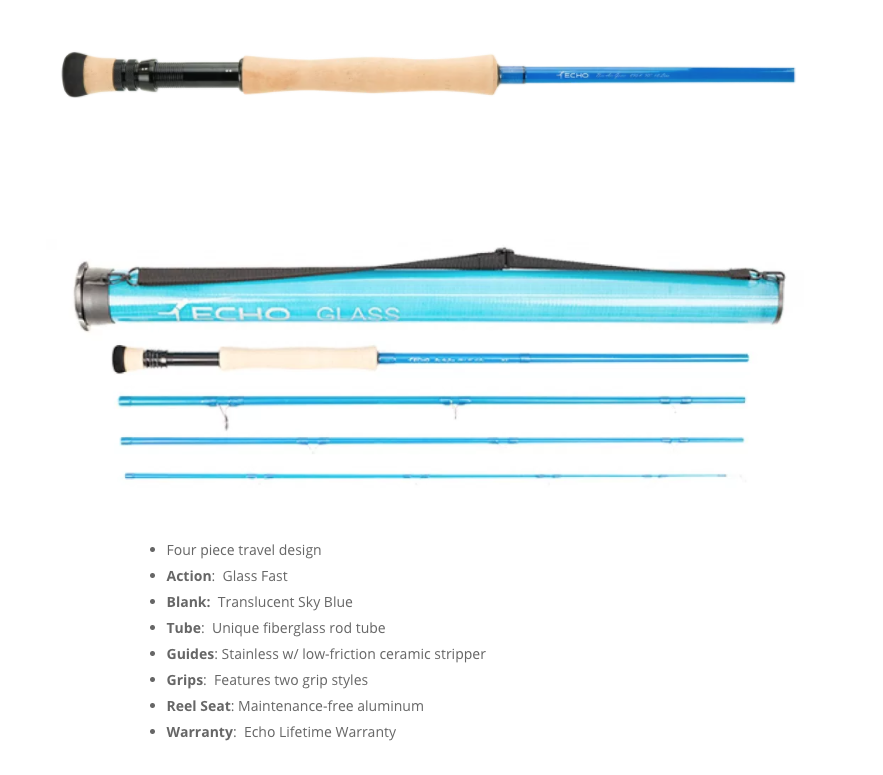 Here you go: a nice photo and rod specs for the ECHO Bad Ass Glass fly rod.
